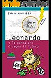 Leonardo e la penna che disegna il futuro (Lampi di genio)