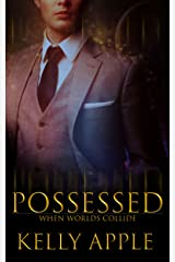 Possessed (When Worlds Collide Book 1)