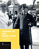 Frederik VIII and Queen Lovisa: The Overlooked Royal Couple (Crown Series)