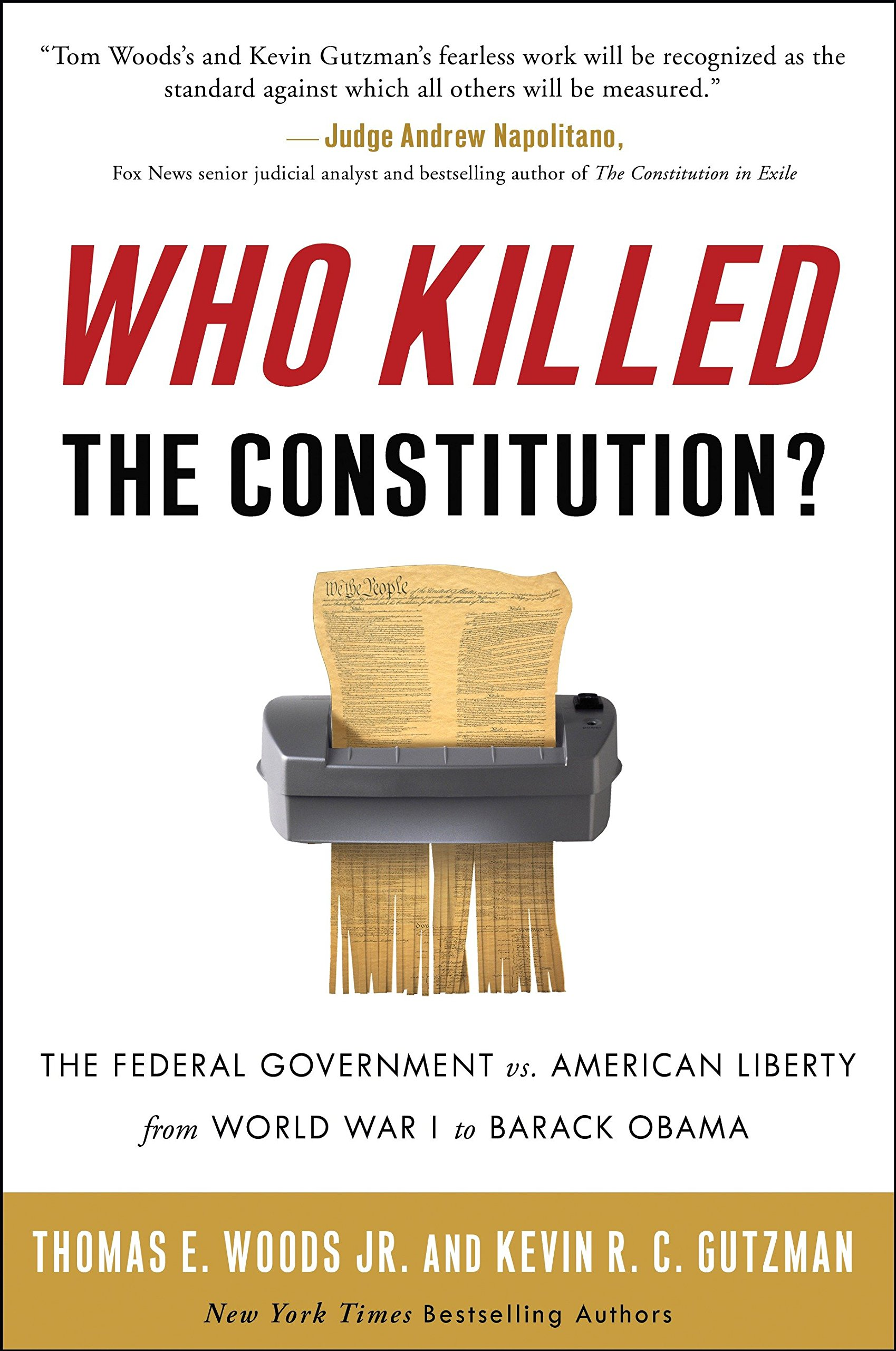 Who Killed the Constitution?: The Federal Government vs. American Liberty from World War I to Barack Obama pdf epub