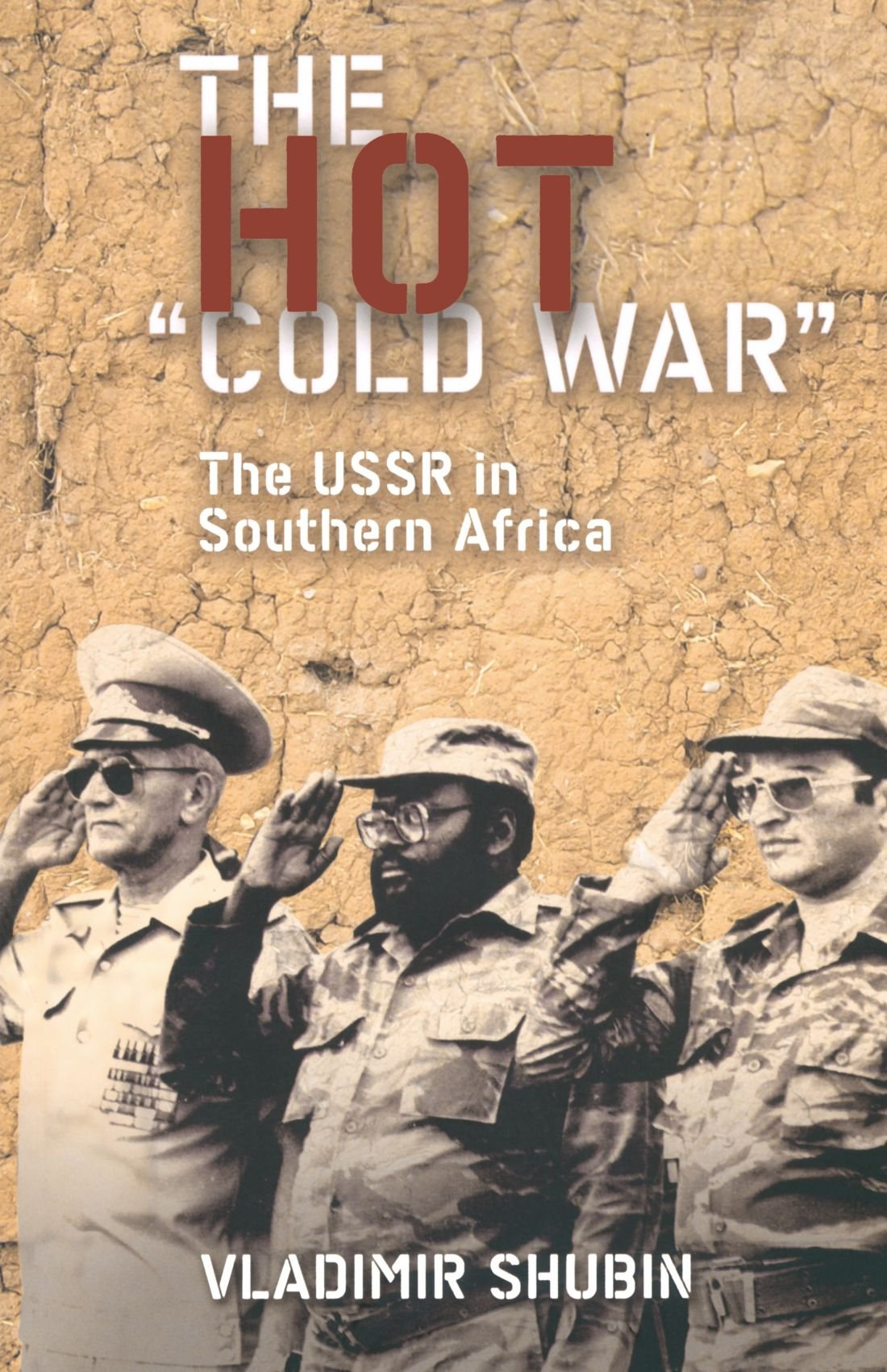 The Hot  Cold War   The USSR in Southern Africa Paperback – 20 Oct 2008 2fbb7852a29a5