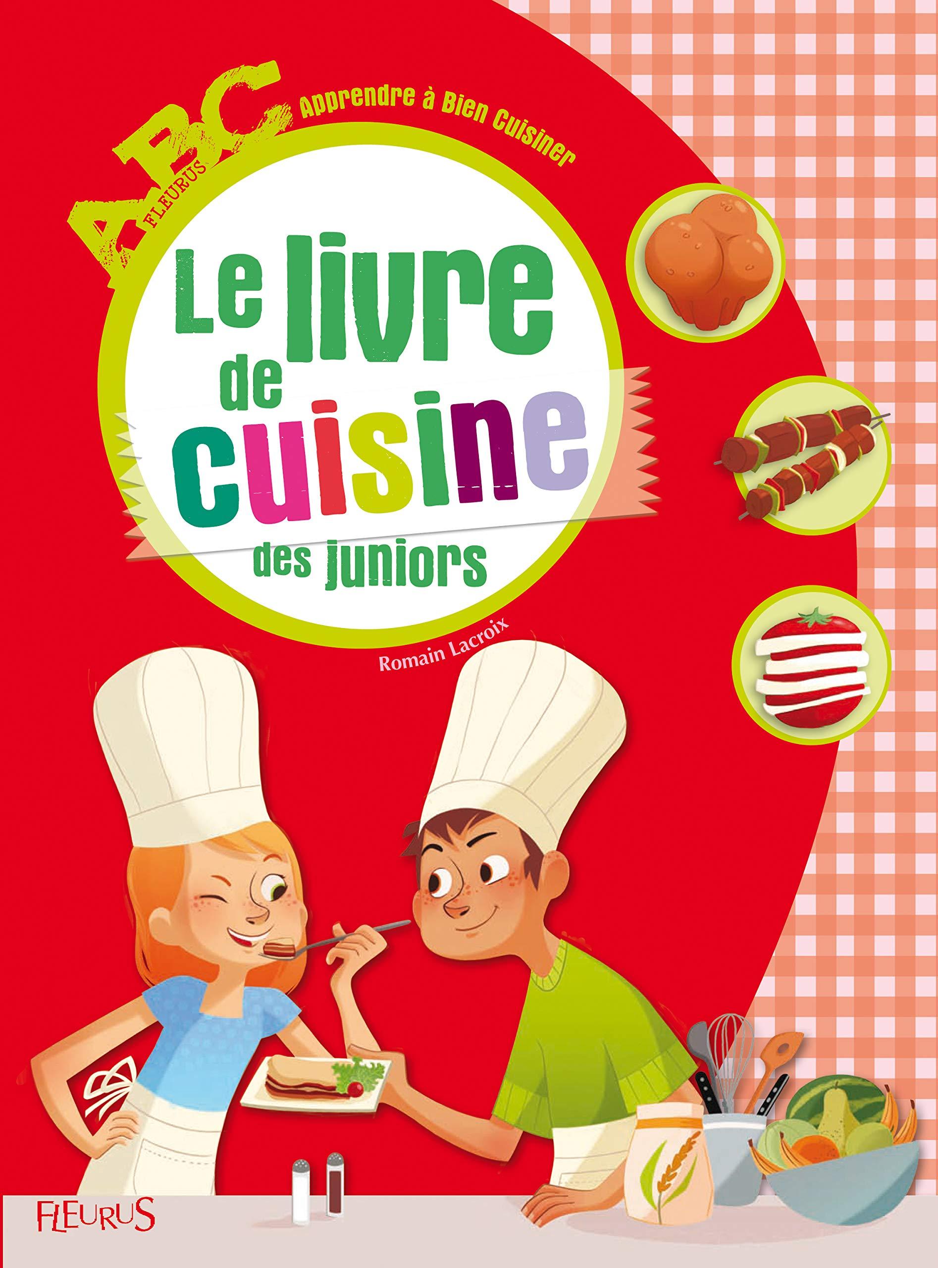 Le Livre De Cuisine Des Juniors Abc Fleurus French Edition
