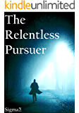 The Relentless Pursuer: A gripping inspirational mystery and suspense story that keeps you interested until the end