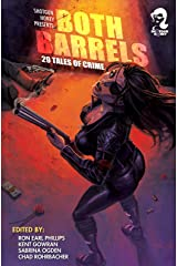 Shotgun Honey Presents: Both Barrels (Volume 1) Kindle Edition