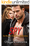 SPY: His Mission. His Orders. His Promise. (TAKING CHARGE: Blazing Romance Suspense Book 2)