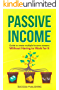 Passive Income: Guide To Create Multiple Income Streams: Without Having To Work For It