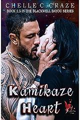Kamikaze Heart: Blackwell Bayou Series Book 2.5 Kindle Edition