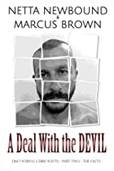 A Deal With the Devil: Discovering Chris Watts: The Facts - Part Two Kindle Edition