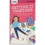 A Smart Girl's Guide: Getting It Together: How to Organize Your Space, Your Stuff, Your Time--and Your Life (Smart Girl's Gui