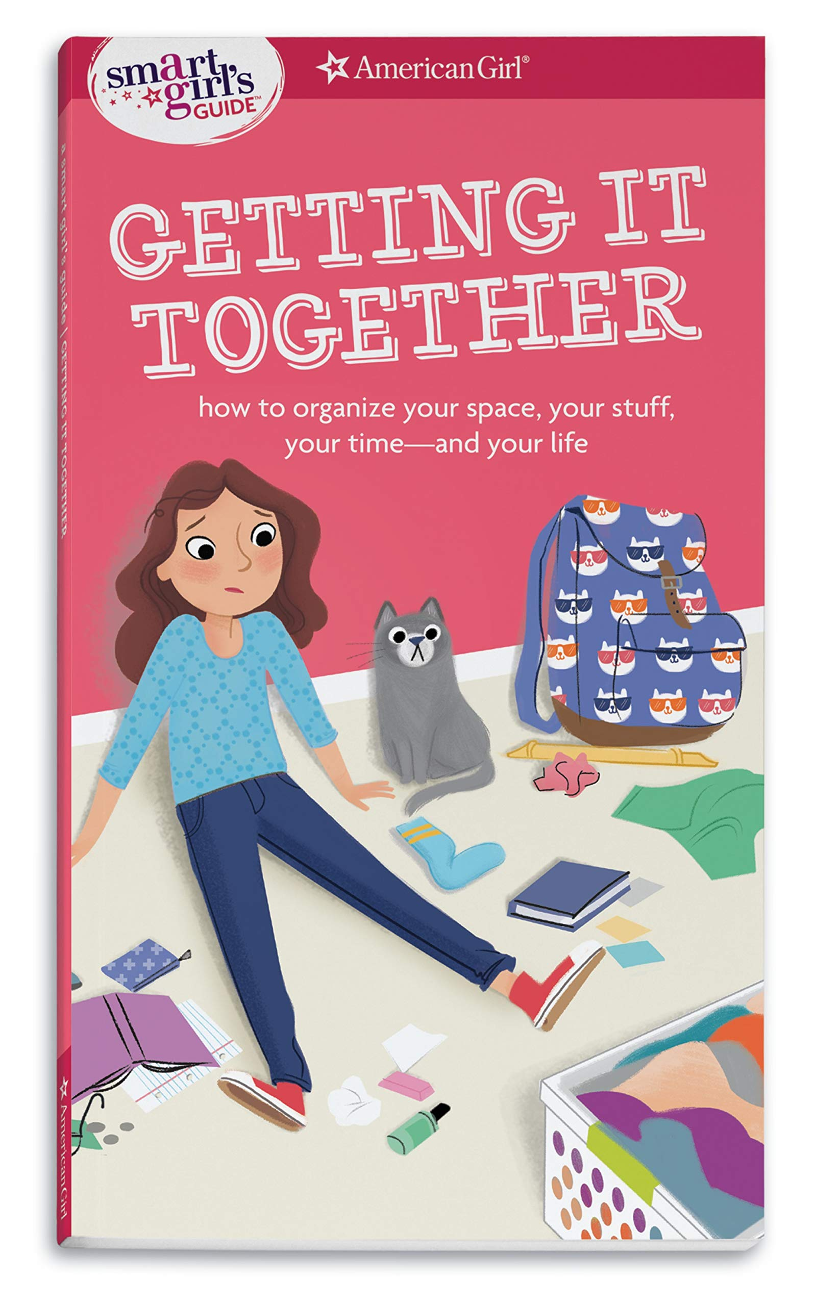 A Smart Girl's Guide: Getting It Together: How to Organize Your Space, Your Stuff, Your Time--and Your Life (Smart Girl's Guides) pdf
