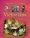 Victorians (Children in History)