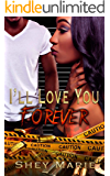 I'll Love You Forever (I'll Love You Till Death Book 3)