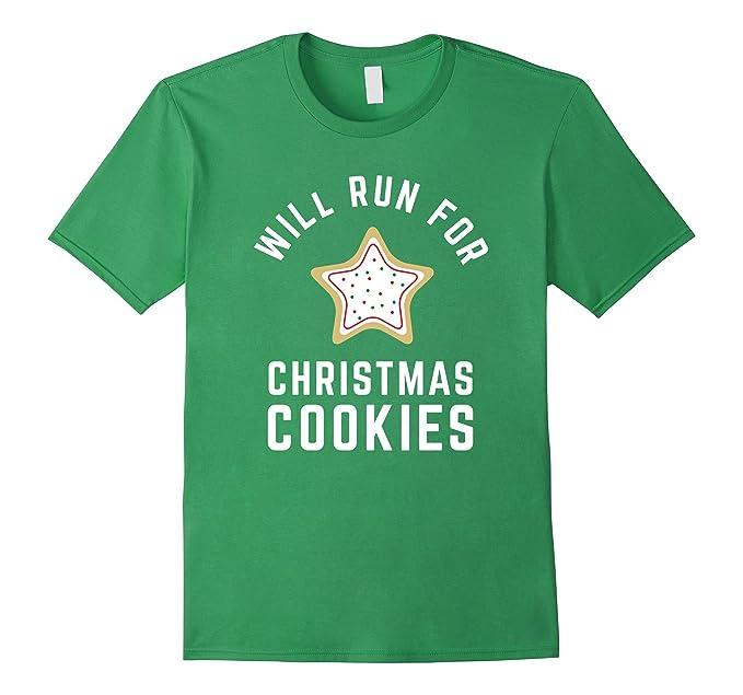 Amazon.com: Will Run For Christmas Cookies - Christmas Running Shirt ...