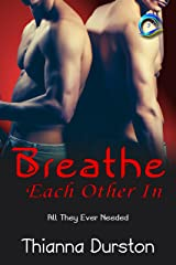 Breathe Each Other In (All They Ever Needed Book 3) Kindle Edition