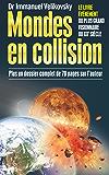 Mondes en collision: Le Livre évènement du plus grand visionnaire du XXe siècle