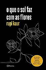 o que o sol faz com as flores (Portuguese Edition) Kindle Edition