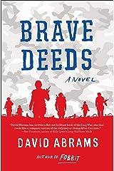 Brave Deeds: A Novel Kindle Edition