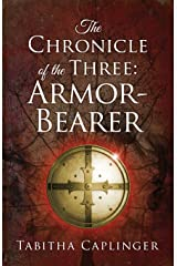 The Chronicle of the Three: Armor-Bearer Paperback