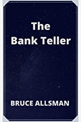 The Bank Teller Kindle Edition