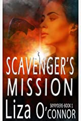 Scavenger's Mission (The SkyRyders Book 1) Kindle Edition