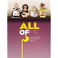 All of Me:  A Story of Love, Loss and Last Resorts