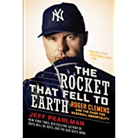 The Rocket That Fell to Earth: Roger Clemens