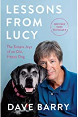 Lessons From Lucy: The Simple Joys of an Old, Happy Dog Kindle Edition