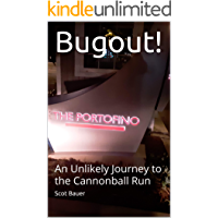 Bugout!: An Unlikely Journey to the Cannonball Run
