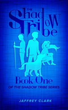 The Shadow Tribe: Book 1 (Parts 1-3 of the Shadow Tribe Series)