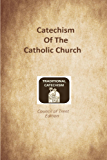 Catechism of the Catholic Church: Trent Edition