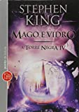 Mago e Vidro - Volume 4 da Coleção A Torre Negra