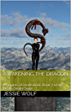 AWAKENING THE DRAGON: A Knights of Death Book: Book 7 of the Death Dealer Saga (Deather Dealer Saga) (English Edition)