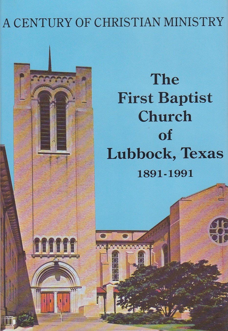 the first baptist church of lubbock texas a centennial history