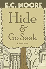 Hide & Go Seek: A Short Story Kindle Edition