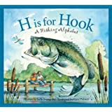 H Is for Hook: A Fishing Alphabet (Sports Alphabet)