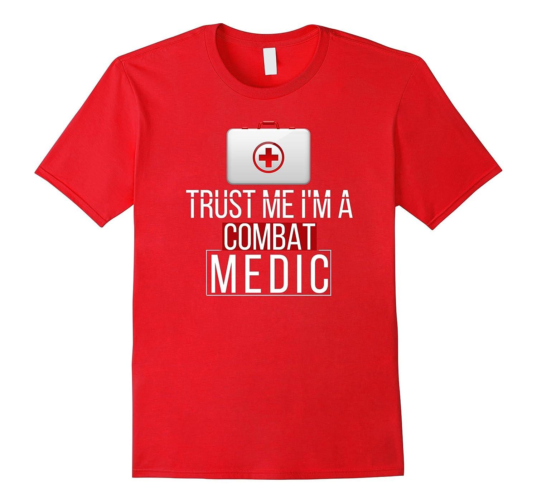 Combat Medic T-shirt - Trust me I'm a combat medic-Art