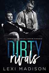 Dirty Rivals: A MFM Forbidden Billionaire Rivals Romance Kindle Edition