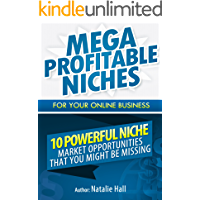 Mega Profitable Niches for Your Online Business: 10 Powerful Niche Market Opportunities that You Might be Missing (English Edition)