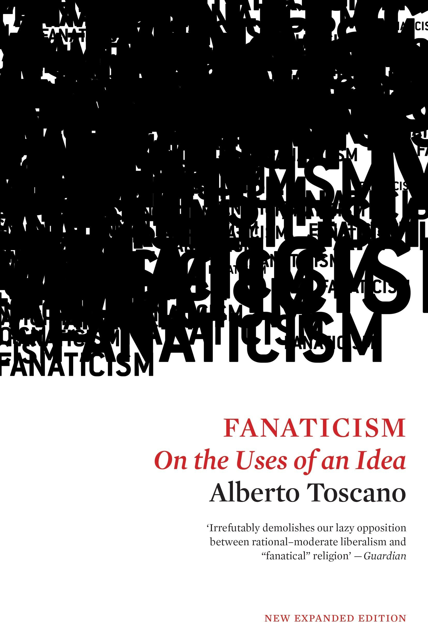 Fanaticism: On the Uses of an Idea por Alberto Toscano