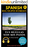 Spanish short stories for upper-intermediate (B2): Tus huellas son mis pasos. Downloadable Audio. Vol 5. Spanish edition: Learn Spanish. Improve Spanish ... Aprender español. (English Edition)