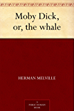 Moby Dick, or, the whale (English Edition)