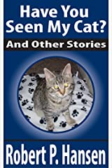 Have You Seen My Cat?: and Other Stories Kindle Edition