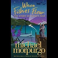 When Fishes Flew: the stunning new 2021 children's novel from master storyteller Michael Morpurgo