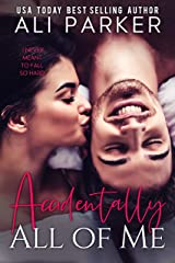 Accidentally All Of Me Kindle Edition