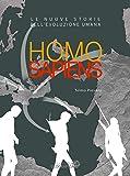 Homo sapiens. Le nuove storie dell'evoluzione umana.