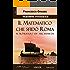Il Matematico che sfidò Roma - Versione integrale: Il romanzo di Archimede