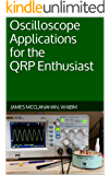 Oscilloscope Applications for the QRP Enthusiast (English Edition)
