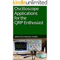 Oscilloscope Applications for the QRP Enthusiast