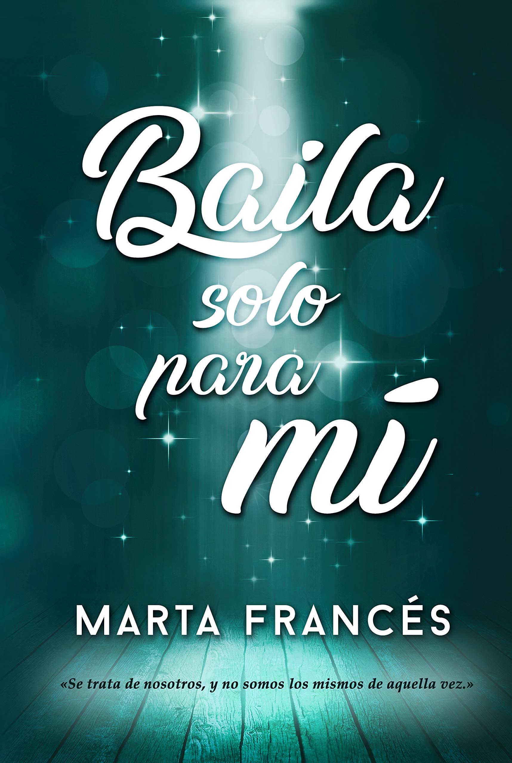 Baila solo para mí por Marta Francés