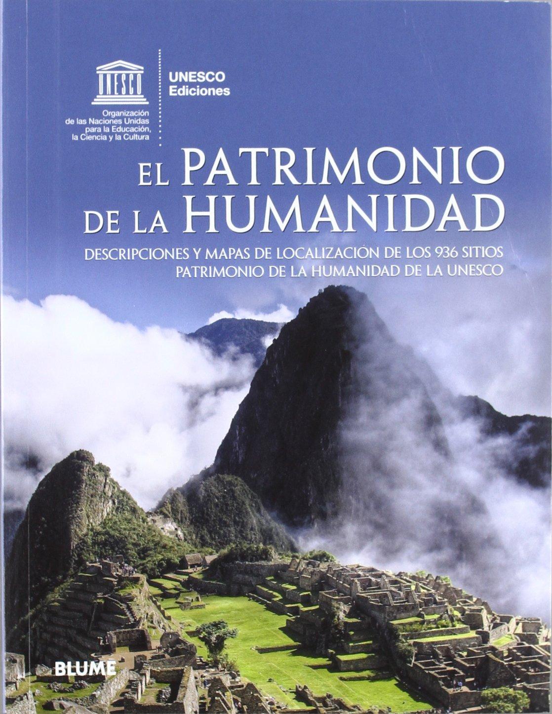 Patrimonio de la humanidad: Descripciones y mapas de localización de los 936 sitios Patrimonio de la humanidad de la UNESCO: Amazon.es: UNESCO: Libros